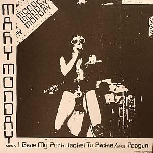 MARY MONDAY/THE BITCHES - I Gave My Punk Jacket To Rickie