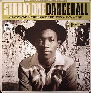 VARIOUS - Studio One Dancehall: Sir Coxsone In The Dance: The Foundation Sound