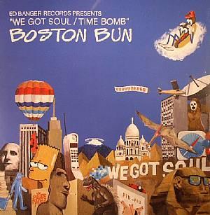 BOSTON BUN - We Got Soul/Time Bomb