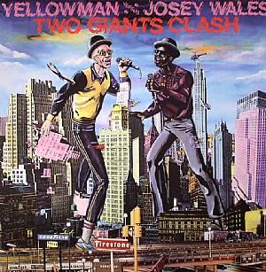 YELLOWMAN/JOSEY WALES - Two Giants Clash