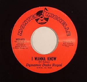 DYNAMIC DUKE ROYAL - I Wanna Know
