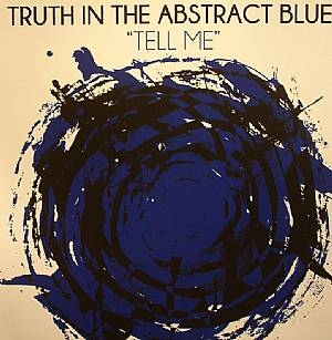 TRUTH IN THE ABSTRACT BLUES - Tell Me