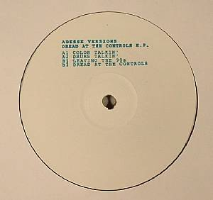 ADESSE VERSIONS - Dread At The Controls EP