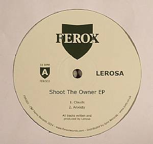 LEROSA - Shoot The Owner EP