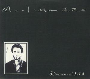 MUSLIMGAUZE - Deceiver Vol 3 & 4