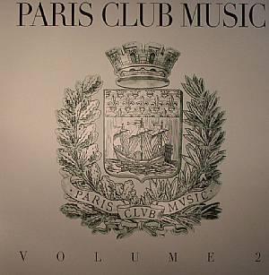 VARIOUS - Paris Club Music Volume 2