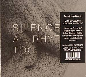 COLLINGS, Matthew - Silence Is A Rhythm Too