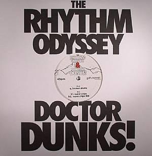 RHYTHM ODYSSEY, The/DOCTOR DUNKS - Broken Drums