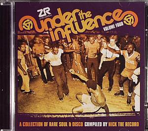NICK THE RECORD/VARIOUS - Under The Influence Volume 4: A Collection Of Rare Soul & Disco
