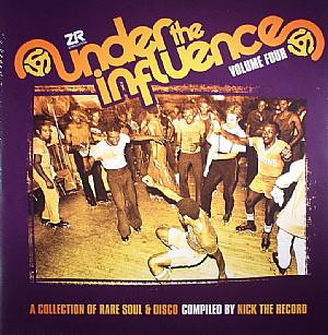 NICK THE RECORD/VARIOUS - Under The Influence Vol 4: A Collection Of Rare Soul & Disco