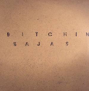 BITCHIN BAJAS - Bitchin Bajas