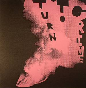 TURN TO CRIME - Can't Love