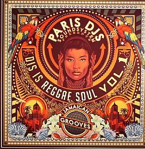 PARIS DJs SOUNDSYSTEM - Dis Is Reggae Soul Vol 1: Jamaican Grooves