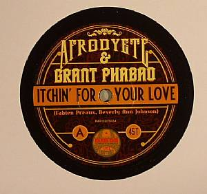 AFRODYETE/GRANT PHABAO - Itchin For Your Love