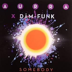 AURRA X DAM FUNK - Somebody