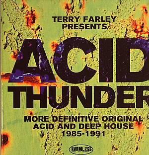 FARLEY, Terry/VARIOUS - Acid Thunder: More Definitive Acid & Deep House 1985-1991