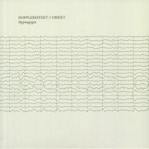 DOPPLEREFFEKT/OBJEKT - Hypnagogia