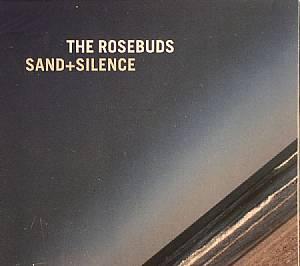 ROSEBUDS, The - Sand & Silence