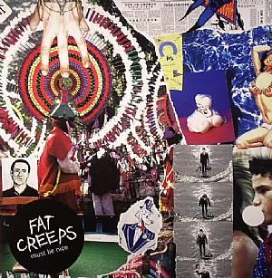 FAT CREEPS - Must Be Nice
