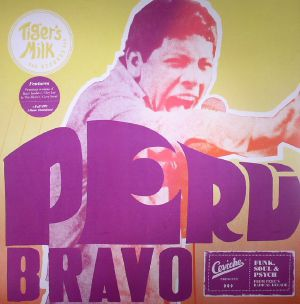 VARIOUS - Peru Bravo: Funk Soul & Psych From Peru's Radical Decade