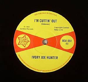 HUNTER, Ivory Joe - I'm Cuttin' Out