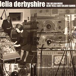 DERBYSHIRE, Delia - The Delian Mode