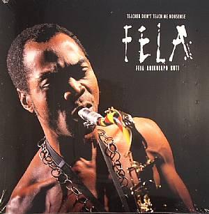 KUTI, Fela Anikulapo - Teacher Don't Teach Me Nonsense