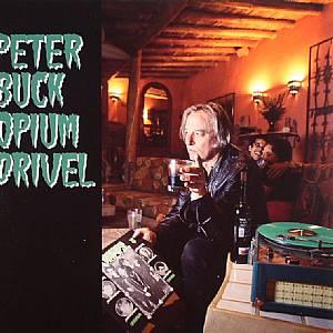 BUCK, Peter - Opium Drivel