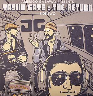 GAZAWAY, Amerigo - Yasiin Gaye: The Return Side Two