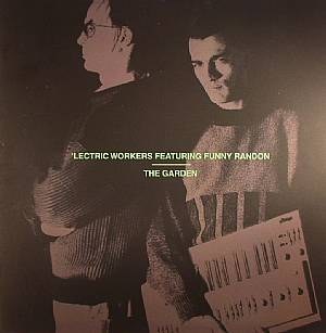 LECTRIC WORKERS - The Garden/Robot Is Systematic