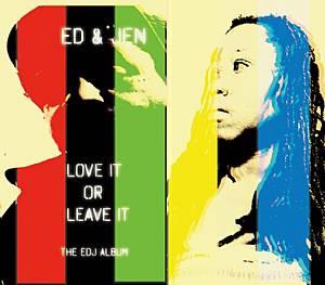 ED & JEN - Love It Or Leave It