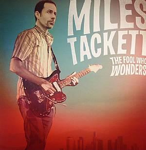 TACKETT, Miles - The Fool Who Wonders