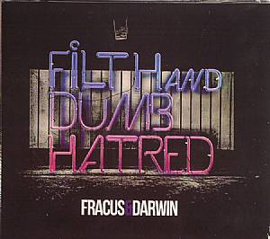 FRACUS/DARWIN - Filth & Dumb Hatred