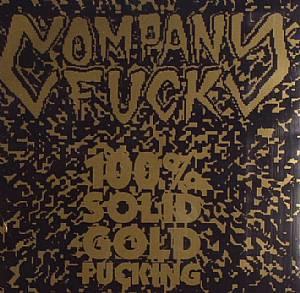 COMPANY FUCKVARIOUS - 100% Solid Gold Fucking