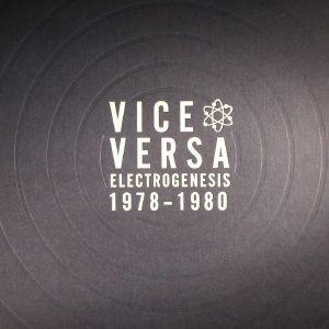 Vice Versa Electrogenesis Recordings 1978 1980 Vinyl At