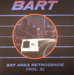VARIOUS - BART: Bay Area Retrograde Vol 2 1978-1983