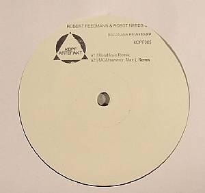 FEEDMANN, Robert/ROBOT NEEDS OIL - Bacanana Remixes EP