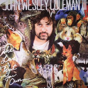 COLEMAN, John Wesley - Love That You Own