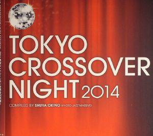OKINO, Shuya/VARIOUS - Tokyo Crossover Night 2014