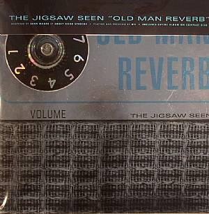 JIGSAW SEEN, The - Old Man Reverb