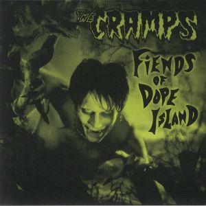 CRAMPS, The - Fiends Of Dope Island (reissue)