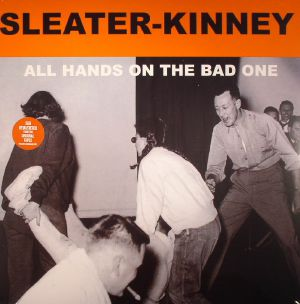 SLEATER KINNEY - All Hands On The Bad One (remastered)