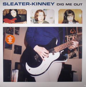 SLEATER KINNEY - Dig Me Out (remastered)