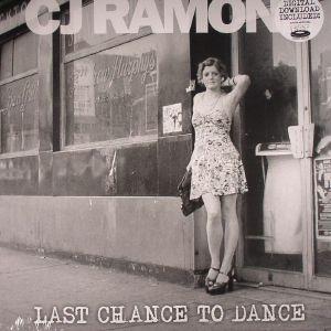 RAMONE, CJ - Last Chance To Dance