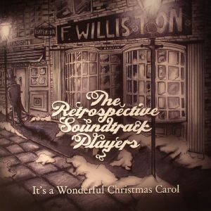 RETROSPECTIVE SOUNDTRACK PLAYERS, The - It's A Wonderful Christmas Carol
