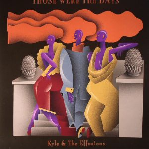 KYLE & THE EFFUSIONS - Those Were The Days