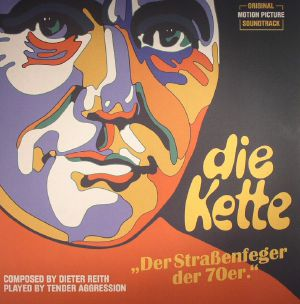 REITH, Dieter/TENDER AGGRESSION - Die Kette (Soundtrack)