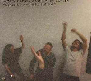 HARKIN, Eamon/JUSTIN CARTER/VARIOUS - Weekends & Beginnings