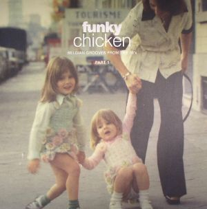 VARIOUS - Funky Chicken: Belgian Grooves From The 70's Part 1