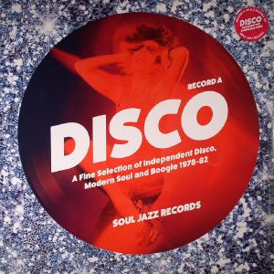 VARIOUS - Disco: A Fine Selection Of Independant Disco Modern Soul & Boogie 1978-82 Record A